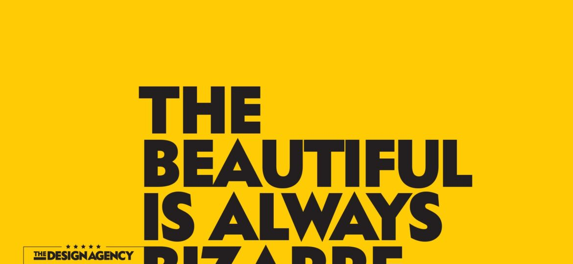 The beautiful is always bizarre - Charles Baudelaire
